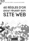 60 règles d'or pour réussir son site Web - Jean-Marc Hardy