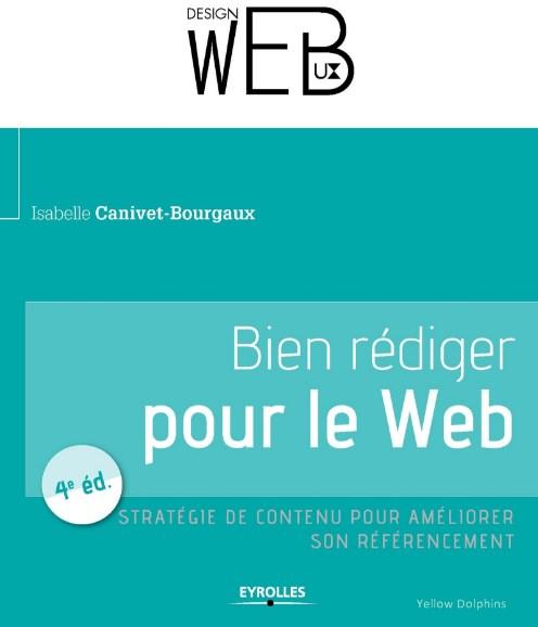 Bien rédiger pour le Web - Isabelle Canivet