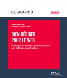 4e édition du livre Bien rédiger pour le Web - stratégie de contenu pour améliorer son référencement naturel - Isabelle Canivet