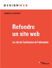 Refondre un site web - Les clés de l'architecture de l'information - Isabelle Canivet