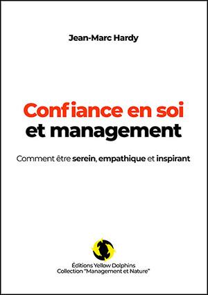 """Livre """"Confiance en soi et management"""" - Jean-Marc Hardy"""