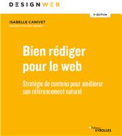 Livre Bien rédiger pour le Web - Améliorer sa stratégie pour le SEO - Isabelle Canivet - 2021 - 5e édition